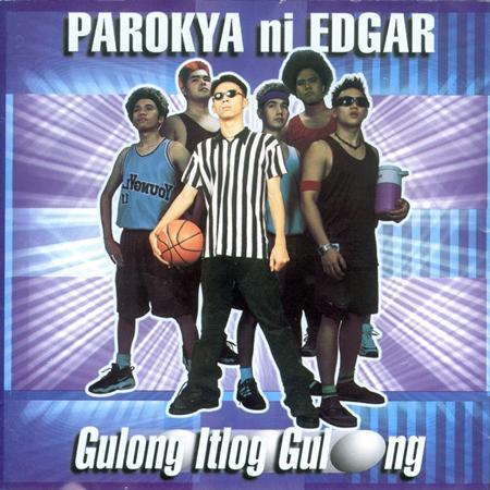 (Pinoy) Parokya ni Edgar - Gulong Itlog Gulong - Zortam Music