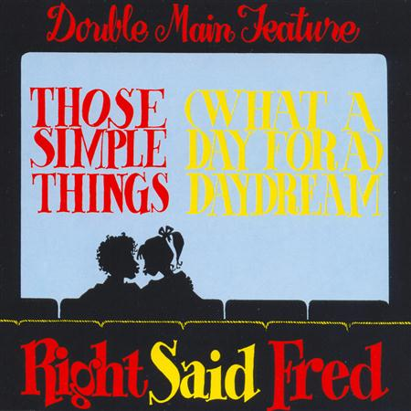 Right Said Fred - Those Simple Things / Daydream - Zortam Music