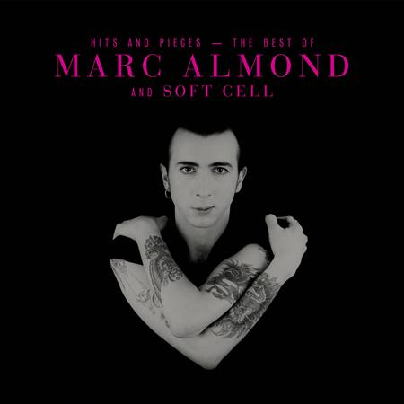 Marc Almond - Hits And Pieces - The Best Of Marc Almond & Soft Cell - Zortam Music