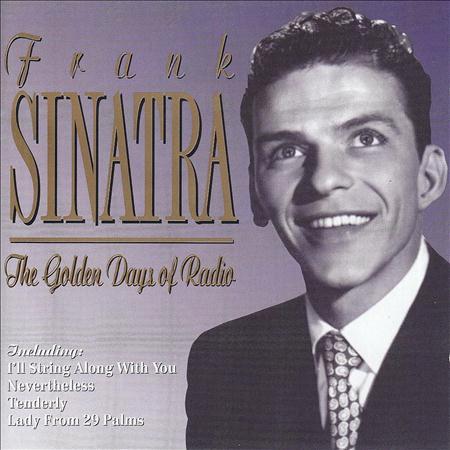 Frank Sinatra - Golden Days Of Radio - Zortam Music
