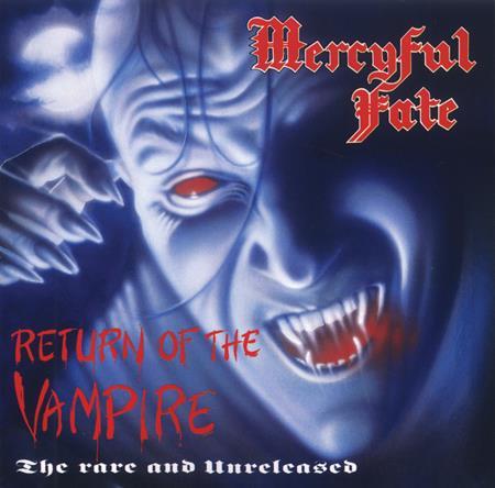 Mercyful Fate - Return Of The Vampire: The Rare And Unreleased - Zortam Music