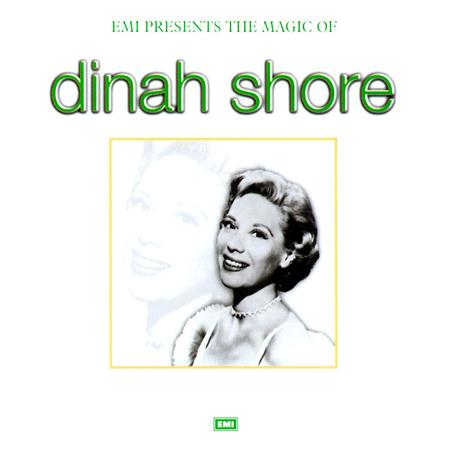 Dinah Shore - The Magic Of Dinah Shore - Zortam Music