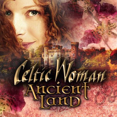 Celtic Woman - Ancient Land - Zortam Music
