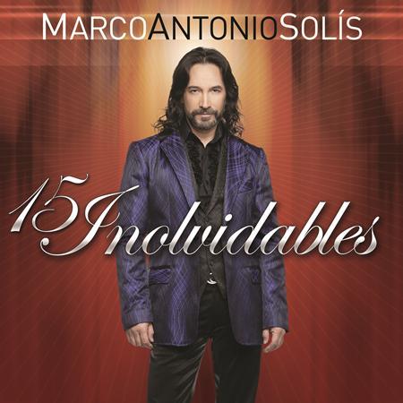 Marco Antonio Solis - 15 Inolvidables - Zortam Music