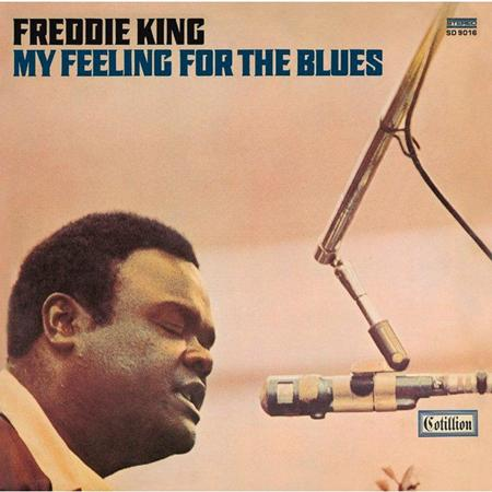Freddie King - My Feeling For The Blues (1969) - Zortam Music