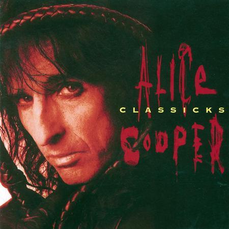 Alice Cooper - Classicks - Zortam Music
