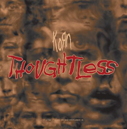 Korn - Thoughtless (Single) [Uk Enchanced 673157 2] - Zortam Music