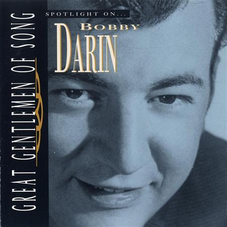 Bobby Darin - Great Gentlemen Of Song Spotlight On Bobby Darin - Zortam Music