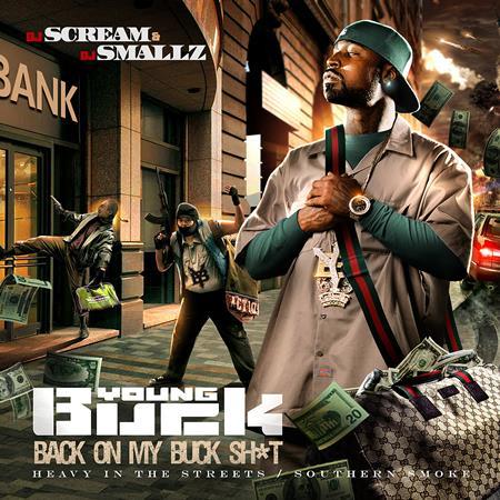 Young Buck - Back On My Buck Shit - Zortam Music