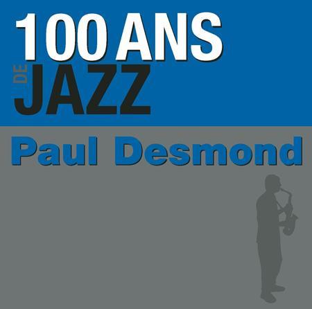 Paul Desmond - 100 Ans De Jazz - Zortam Music