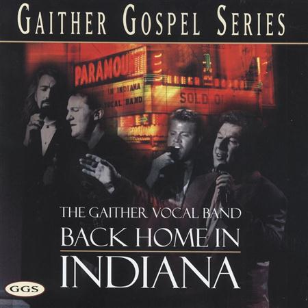 Gaither Vocal Band - Gaither Gospel Series: Back Home In Indiana - Zortam Music