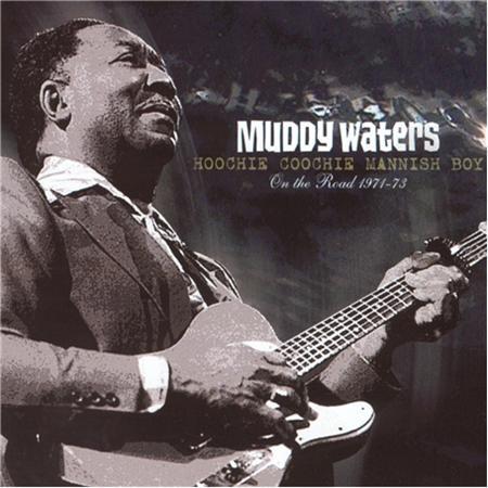 Muddy Waters - Mannish Boy / I