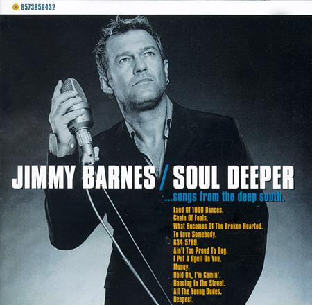Jimmy Barnes - Soul Deeper...songs From The Deep South [disc 1] - Zortam Music