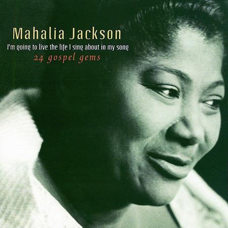 Mahalia Jackson - I