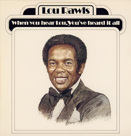 Lou Rawls - When You Hear Lou, You
