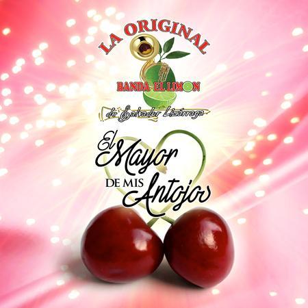 La Original Banda El Limón De Salvador Lizárraga - El Mayor De Mis Antojos - Zortam Music