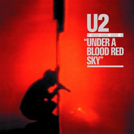 U2 - Under A Blood Red Sky - Live - Zortam Music
