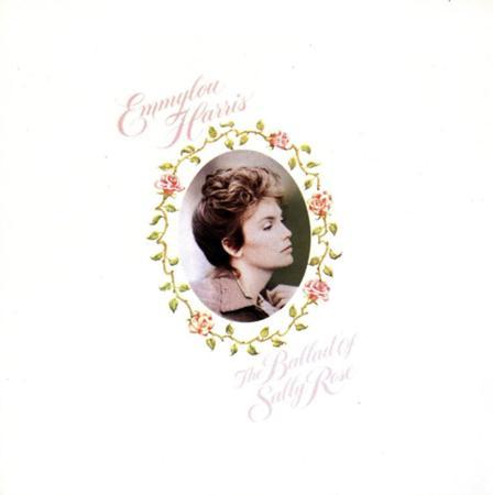 Emmylou Harris - Ballad Of Sally Rose - Zortam Music