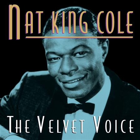Nat King Cole - The Velvet Voice - Zortam Music