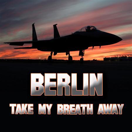 Berlin - Berlin-Take My Breath Awa - Zortam Music