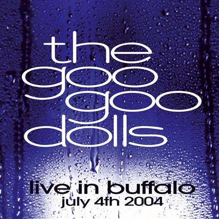 Goo Goo Dolls - Live in Buffalo: July 4, 2004 Disc 1 - Zortam Music