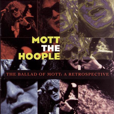 Mott The Hoople - The Ballad of Mott: A Retrospective Disc 1 - Zortam Music