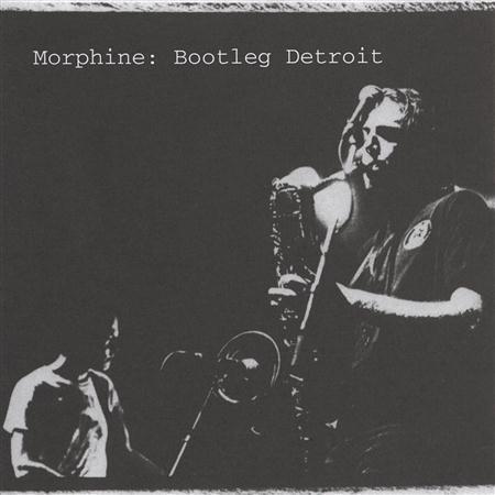 Morphine - Bootleg: Detroit [Live] - Zortam Music