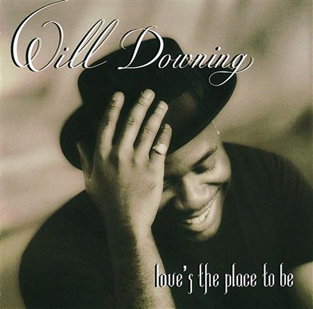 Will Downing - Love is the place to Be - Zortam Music