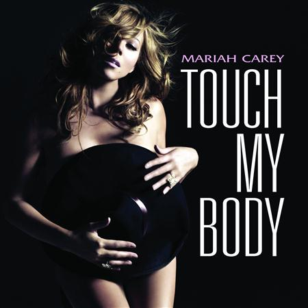 Mariah Carey - Touch My Body [Digital Single] - Zortam Music
