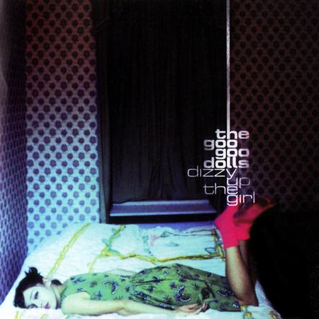 Goo Goo Dolls - Dizzy Up The Girl [Bonus Track] - Zortam Music