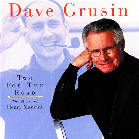 Dave Grusin - Two For The Road The Music Of Henry Mancini - Zortam Music