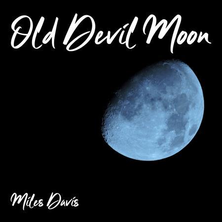 Miles Davis - Old Devil Moon Disc 2 - Zortam Music