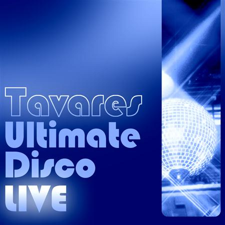 Tavares - Ultimate Disco Live - Zortam Music