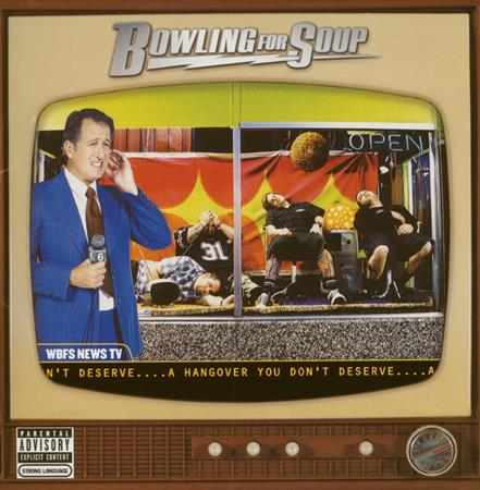 BOWLING FOR SOUP - A Hangover You Don't Dese - Zortam Music