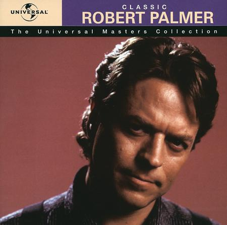 Robert Palmer - Classic Robert Palmer - Lyrics2You
