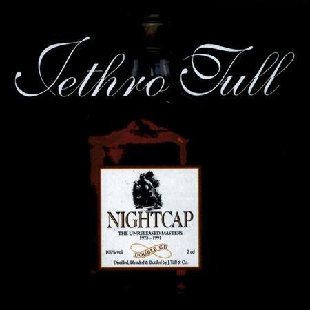 Jethro Tull - Nightcap The Unreleased Masters 1973–1991 - Zortam Music
