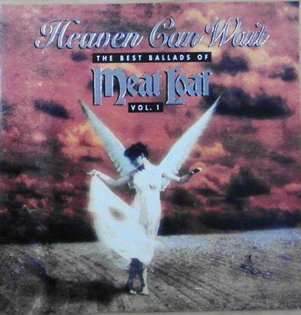 Meat Loaf - Heaven Can Wait The Best Ballads Of Meat Loaf, Vol. 1 - Zortam Music