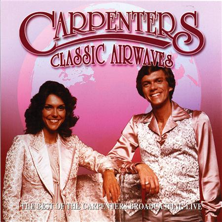 CARPENTERS - Classic Airwaves - Zortam Music