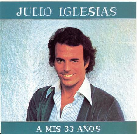 Julio Iglesias - A Mis 33 Aγ±os - Zortam Music