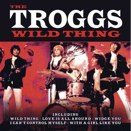 The Troggs - Wild Things - [the Dave Cash Collection] - Zortam Music