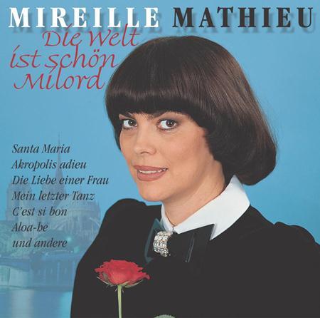 Mireille Mathieu - Die Welt Ist Schã¶n, Milord - Zortam Music
