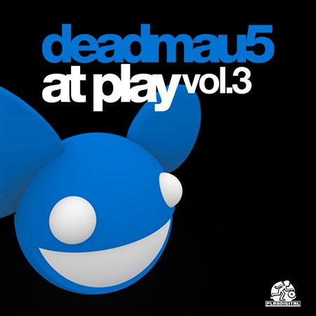 Deadmau5 - At Play, Vol. 3 - Zortam Music