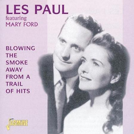 Les Paul & Mary Ford - Blowing The Smoke Away From A Trail Of Hits - Zortam Music