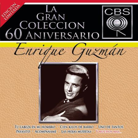 ENRIQUE GUZMAN - La gran coleccisn del 60 aniversario CBS: Enrique Guzman - Zortam Music