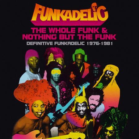 Funkadelic - The The Whole Funk & Nothing But The Funk Definitive Funkadelic 1976-1981 [disc 1] - Zortam Music