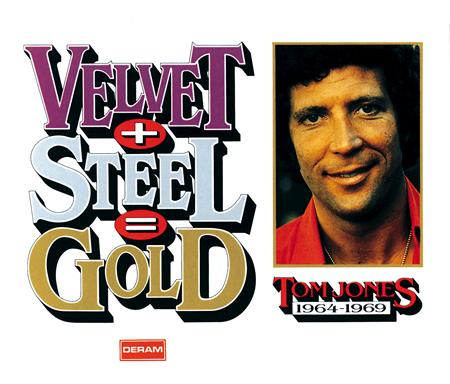 Tom Jones - Velvet + Steel = Gold - Tom Jones 1964-1969 - Zortam Music
