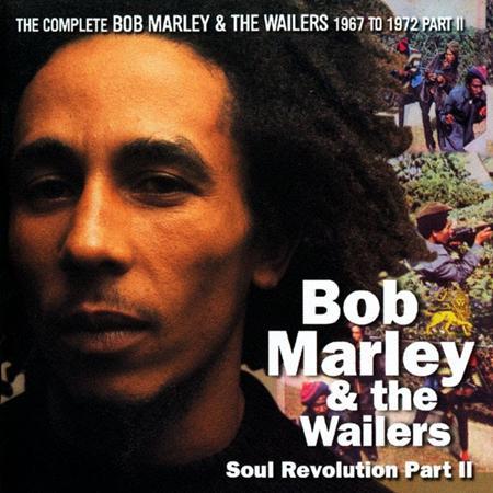 Bob Marley & The Wailers - The Complete Bob Marley & The Wailers 1967-1972 Part Ii - Soul Revolution - Zortam Music