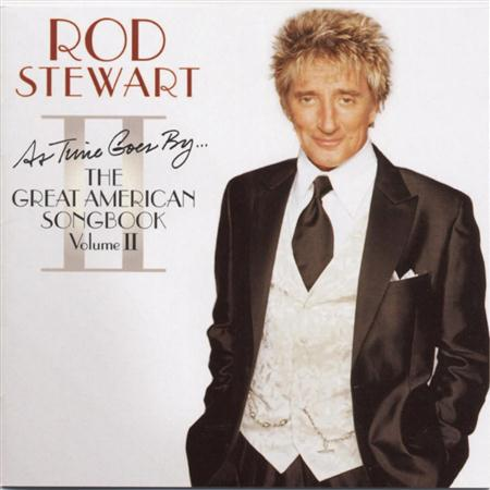 Rod Stewart - As Time Goes By The Great American Songbook, Volume Ii - Zortam Music