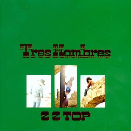 Zz Top - Tres Hombres [RM 2006] - Zortam Music