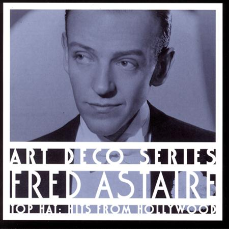 Fred Astaire - Top Hat Hits From Hollywood - Zortam Music